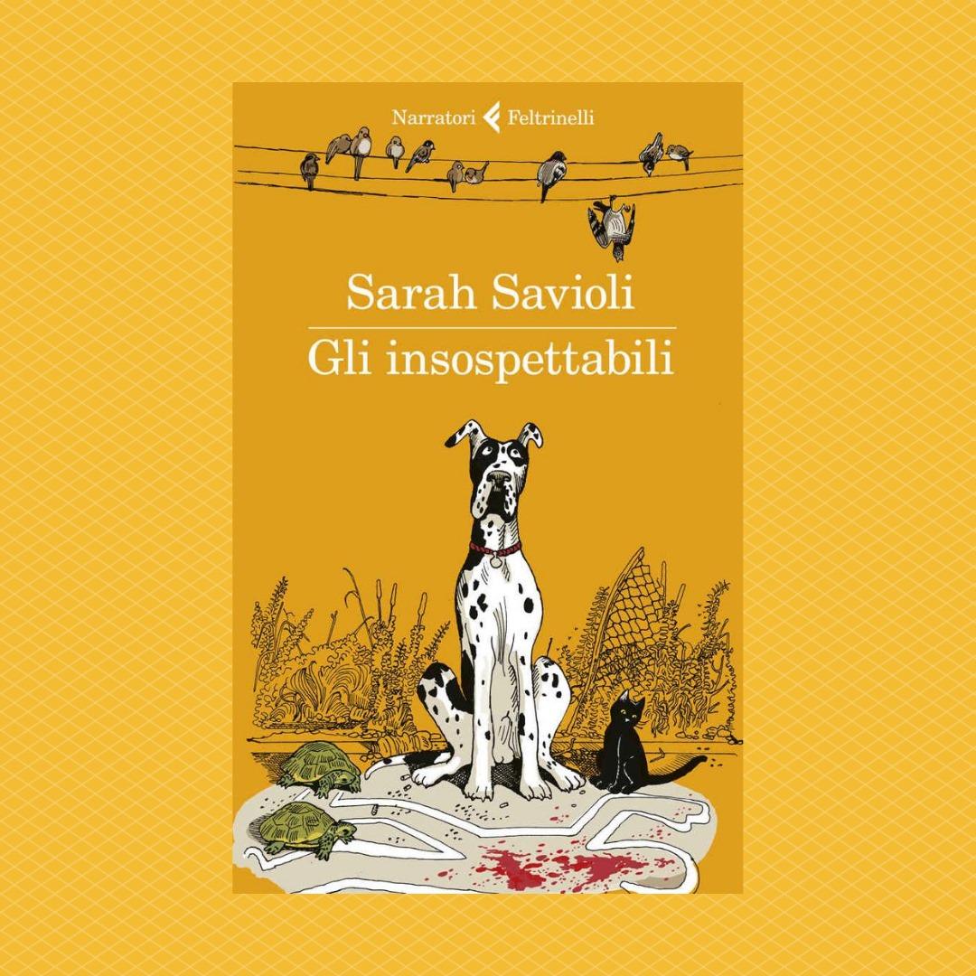 """Recensioni in 10 righe: """"Gli insospettabili"""" di Sarah Savioli"""